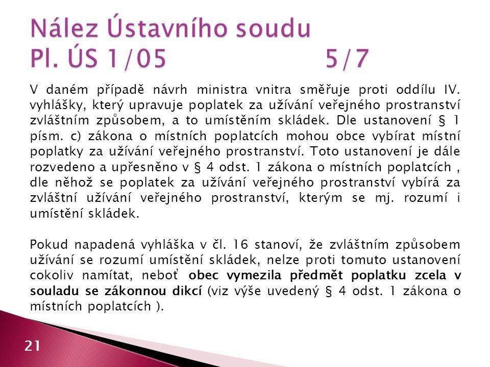 21 V daném případě návrh ministra vnitra směřuje proti oddílu IV.