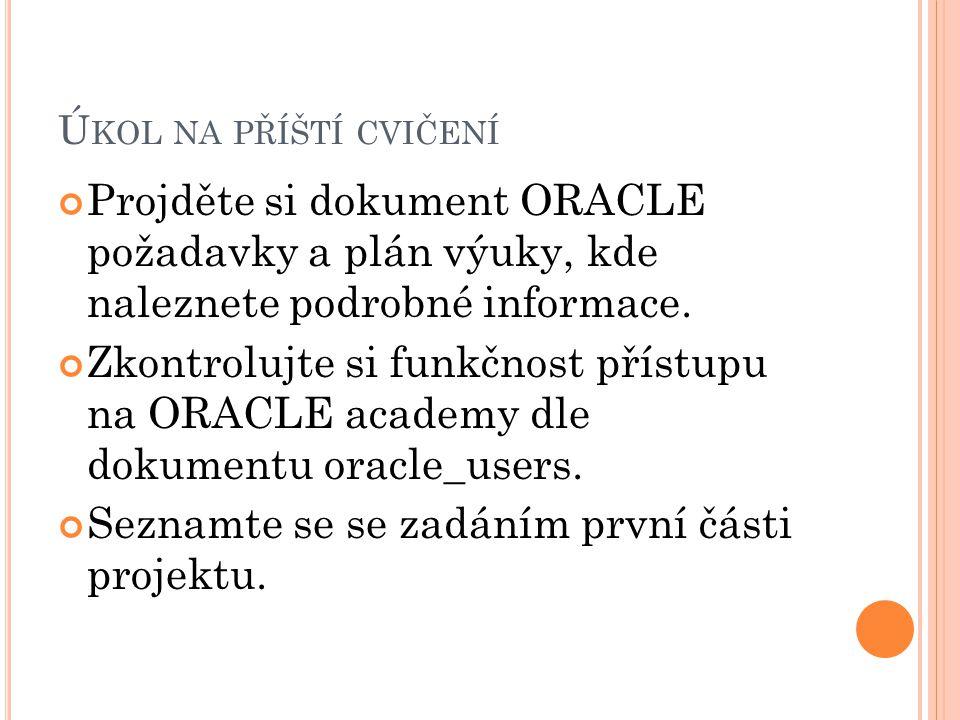 Projděte si dokument ORACLE požadavky a plán výuky, kde naleznete podrobné informace.