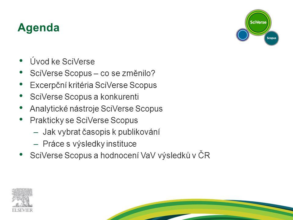 Agenda Úvod ke SciVerse SciVerse Scopus – co se změnilo? Excerpční kritéria SciVerse Scopus SciVerse Scopus a konkurenti Analytické nástroje SciVerse
