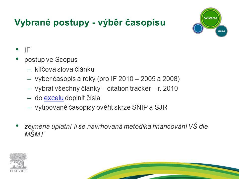 Vybrané postupy - výběr časopisu IF postup ve Scopus –klíčová slova článku –vyber časopis a roky (pro IF 2010 – 2009 a 2008) –vybrat všechny články – citation tracker – r.