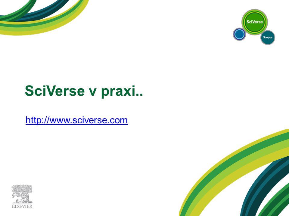 SciVerse Scopus SciVerse Platform SciVerse Scopus Jednotné přihlášení - přístup ke všem službám SciVerse (licencovaným i zdarma) - Hub, ScienceDirect a Scopus.
