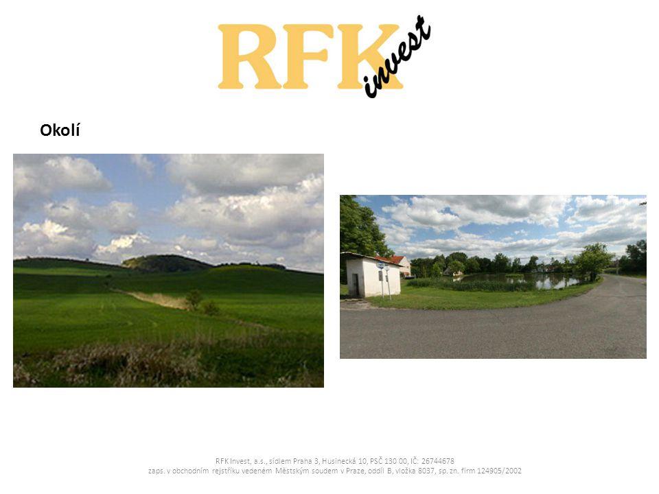 Okolí RFK Invest, a.s., sídlem Praha 3, Husinecká 10, PSČ 130 00, IČ: 26744678 zaps.