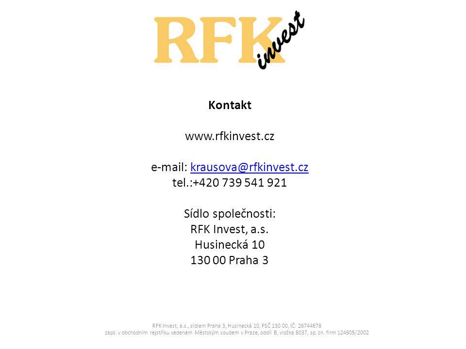 Kontakt www.rfkinvest.cz e-mail: krausova@rfkinvest.czkrausova@rfkinvest.cz tel.:+420 739 541 921 Sídlo společnosti: RFK Invest, a.s.