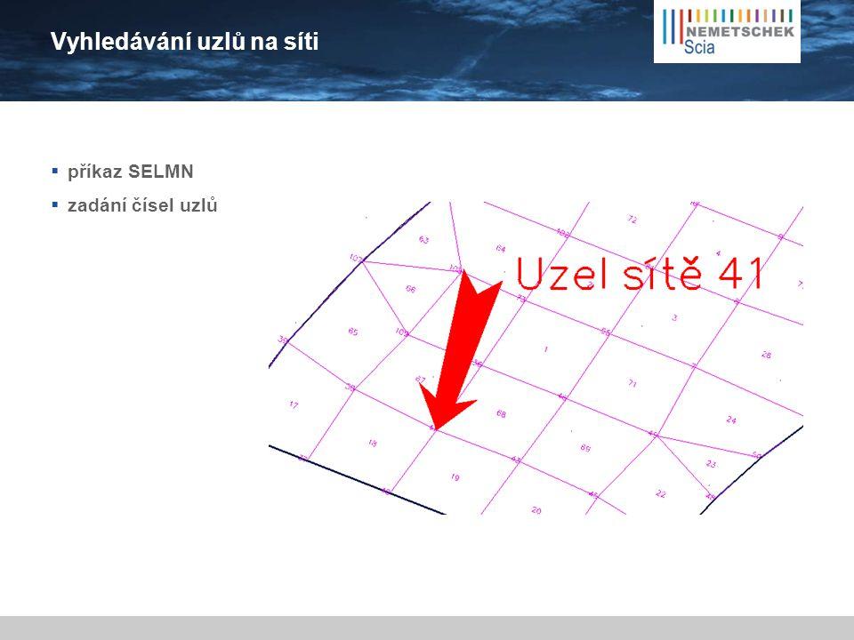 Vyhledávání uzlů na síti  příkaz SELMN  zadání čísel uzlů