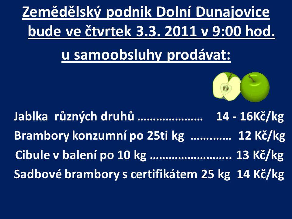 Zemědělský podnik Dolní Dunajovice bude ve čtvrtek 3.3.