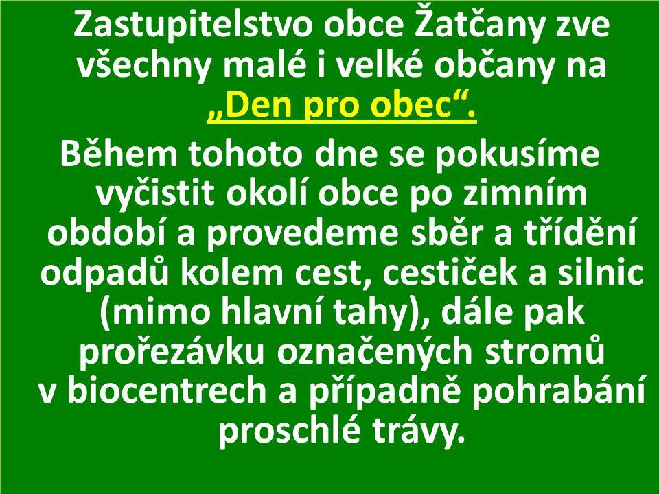 """Zastupitelstvo obce Žatčany zve všechny malé i velké občany na """"Den pro obec ."""