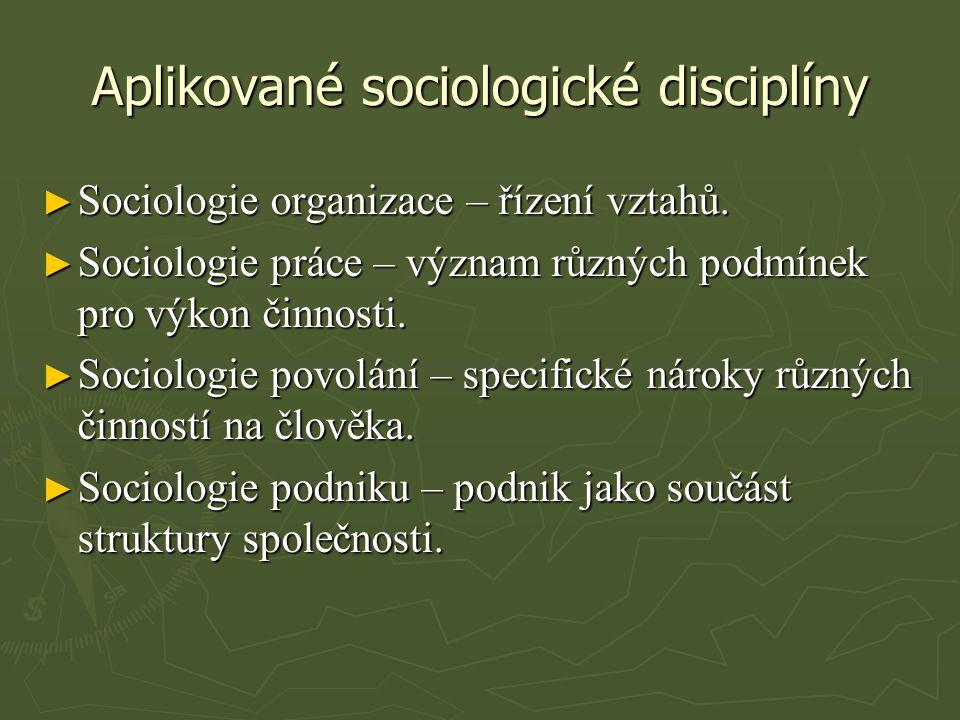 Aplikované sociologické disciplíny ► Sociologie organizace – řízení vztahů.