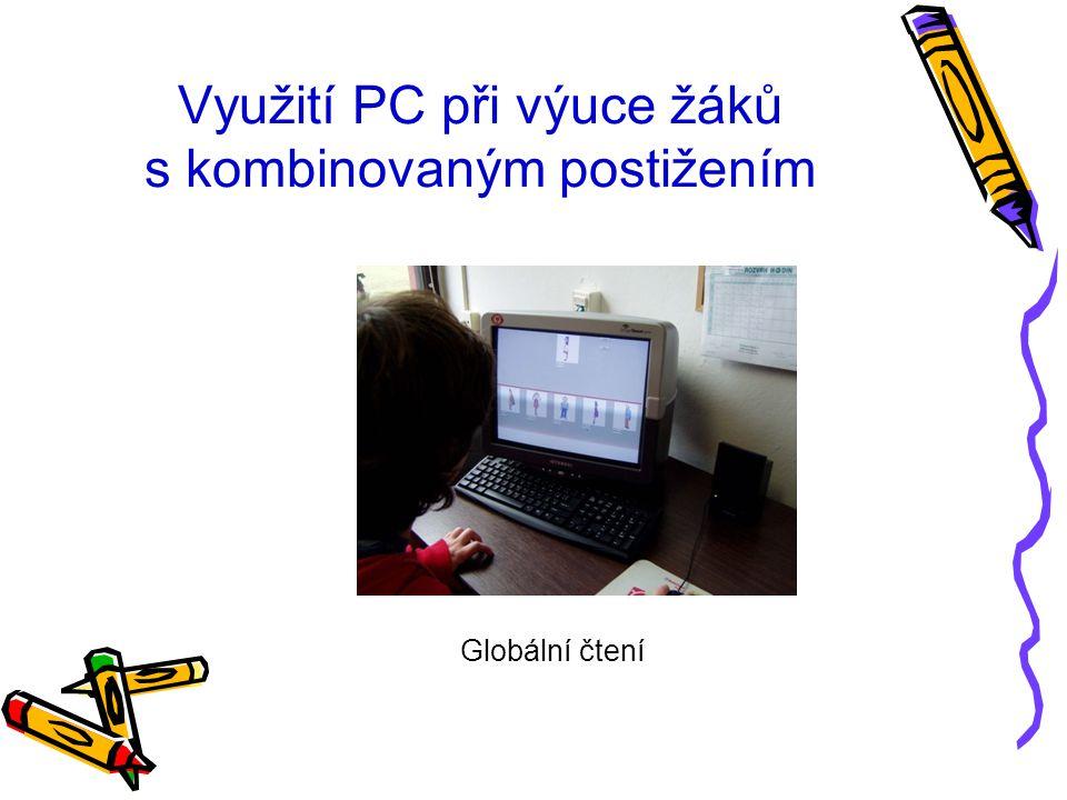 Využití PC při výuce žáků s kombinovaným postižením Globální čtení