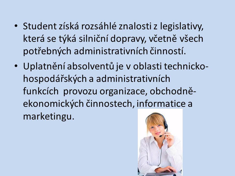 Student získá rozsáhlé znalosti z legislativy, která se týká silniční dopravy, včetně všech potřebných administrativních činností. Uplatnění absolvent