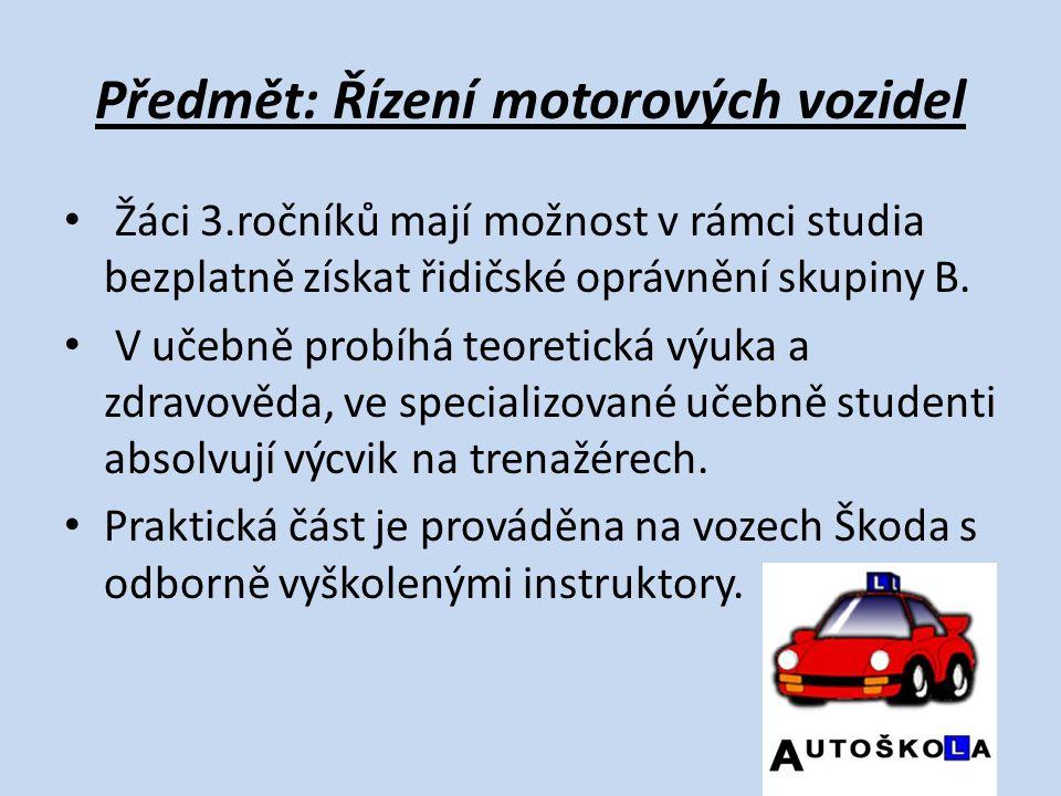 Předmět: Řízení motorových vozidel Žáci 3.ročníků mají možnost v rámci studia bezplatně získat řidičské oprávnění skupiny B. V učebně probíhá teoretic