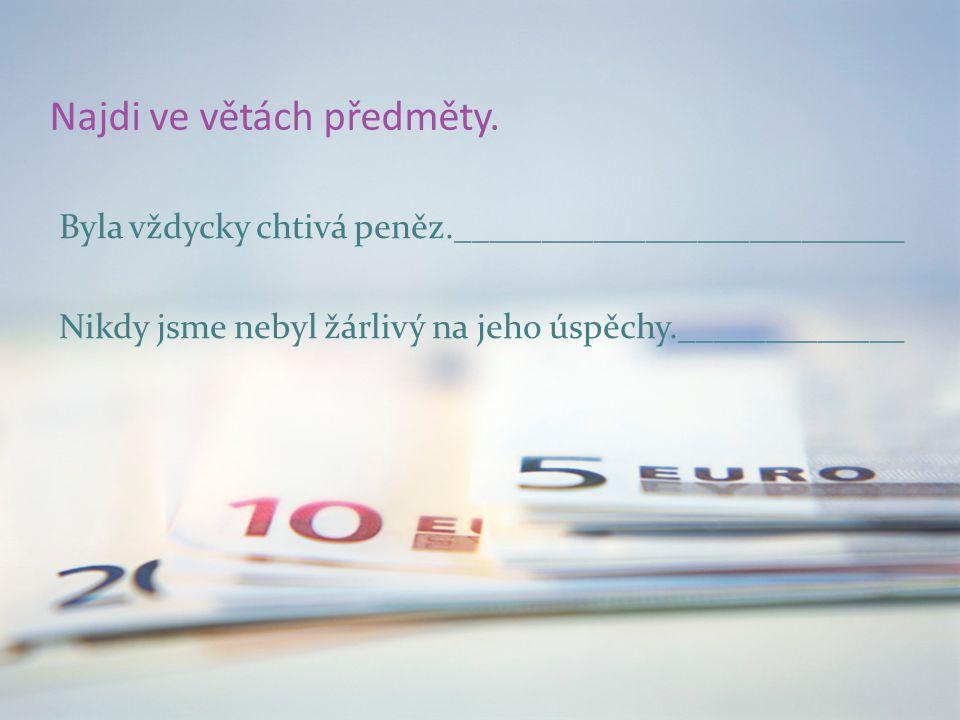 Najdi ve větách předměty.