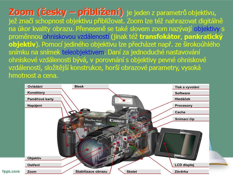 Zoom (česky – přiblížení) Zoom (česky – přiblížení) je jeden z parametrů objektivu, jež značí schopnost objektivu přibližovat.