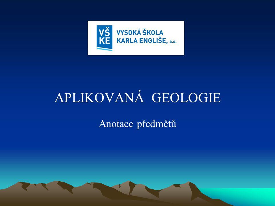 APLIKOVANÁ GEOLOGIE Anotace předmětů