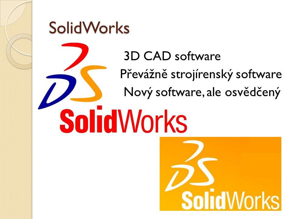 SolidWorks 3D CAD software Převážně strojírenský software Nový software, ale osvědčený