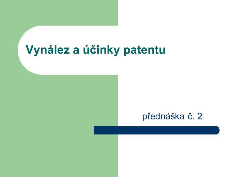 Vynález a účinky patentu přednáška č. 2