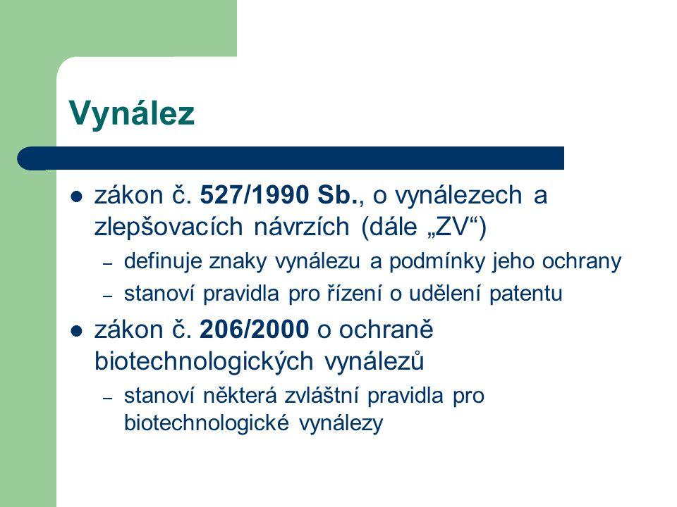 """Vynález zákon č. 527/1990 Sb., o vynálezech a zlepšovacích návrzích (dále """"ZV"""") – definuje znaky vynálezu a podmínky jeho ochrany – stanoví pravidla p"""