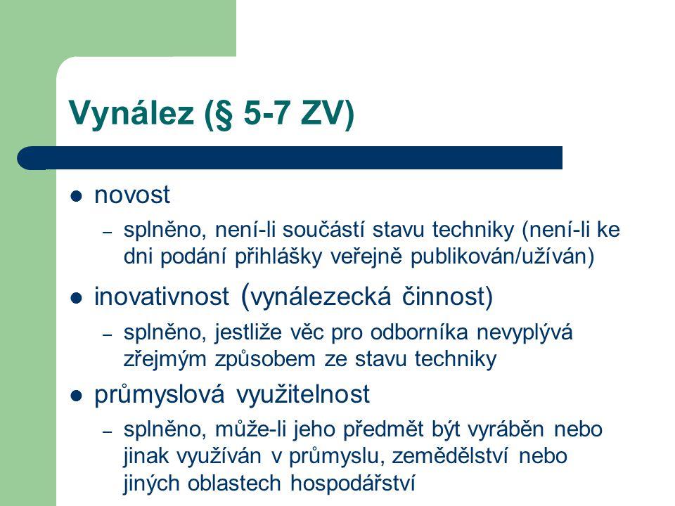 Vynález (§ 5-7 ZV) novost – splněno, není-li součástí stavu techniky (není-li ke dni podání přihlášky veřejně publikován/užíván) inovativnost ( vynále