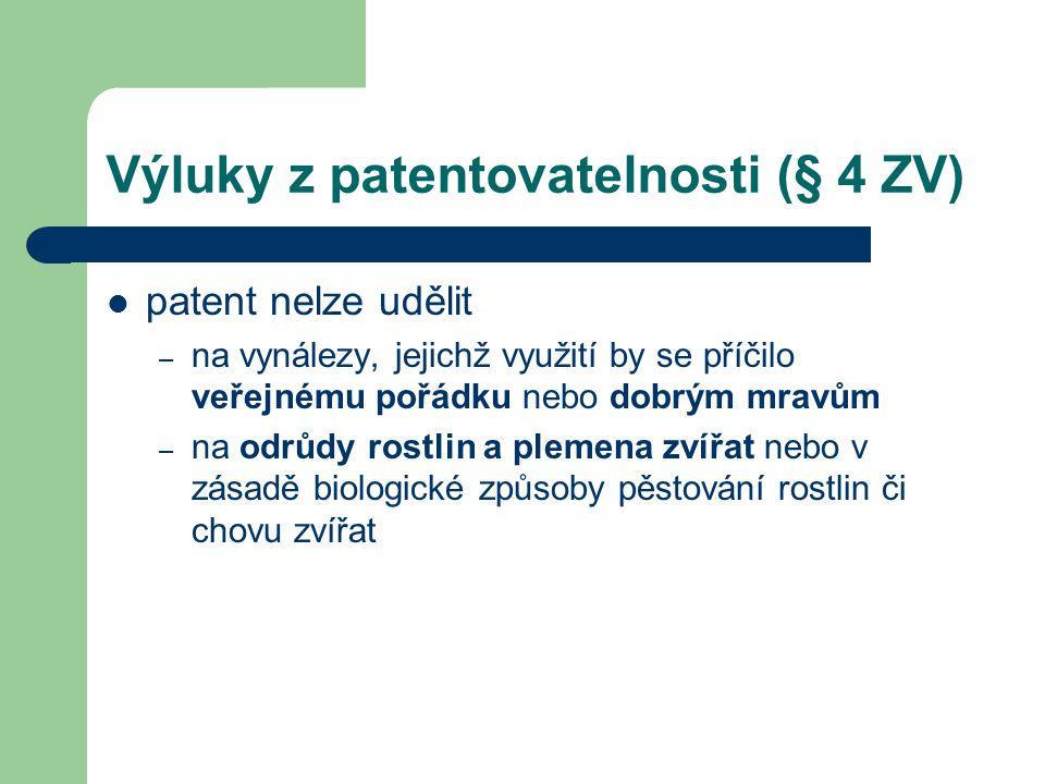 Výluky z patentovatelnosti (§ 4 ZV) patent nelze udělit – na vynálezy, jejichž využití by se příčilo veřejnému pořádku nebo dobrým mravům – na odrůdy