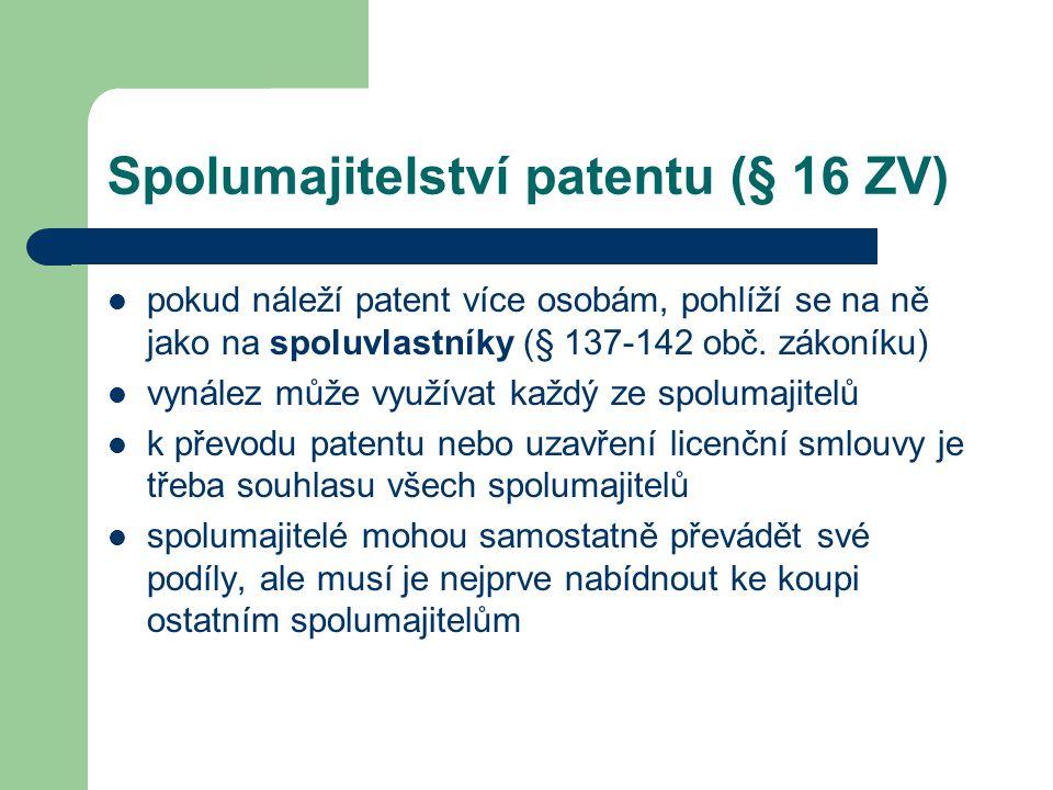 Spolumajitelství patentu (§ 16 ZV) pokud náleží patent více osobám, pohlíží se na ně jako na spoluvlastníky (§ 137-142 obč. zákoníku) vynález může vyu