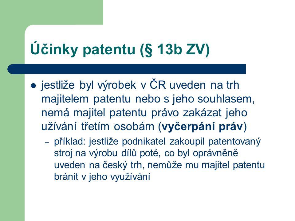 Účinky patentu (§ 13b ZV) jestliže byl výrobek v ČR uveden na trh majitelem patentu nebo s jeho souhlasem, nemá majitel patentu právo zakázat jeho uží