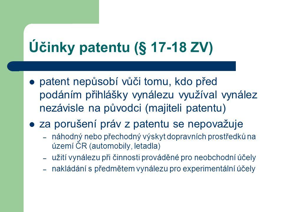 Účinky patentu (§ 17-18 ZV) patent nepůsobí vůči tomu, kdo před podáním přihlášky vynálezu využíval vynález nezávisle na původci (majiteli patentu) za