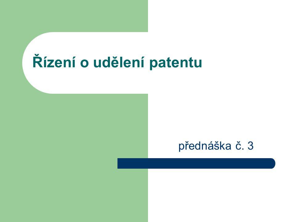 Řízení o udělení patentu přednáška č. 3