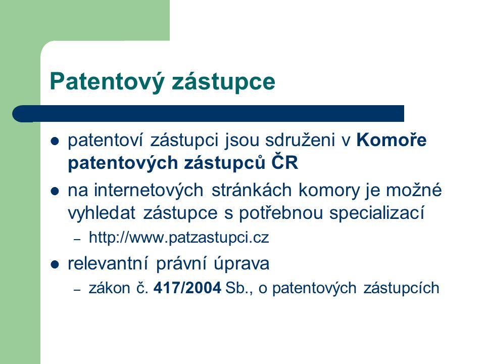 Patentový zástupce patentoví zástupci jsou sdruženi v Komoře patentových zástupců ČR na internetových stránkách komory je možné vyhledat zástupce s po