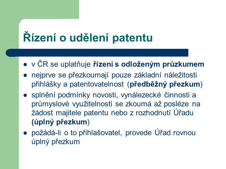 Řízení o udělení patentu v ČR se uplatňuje řízení s odloženým průzkumem nejprve se přezkoumají pouze základní náležitosti přihlášky a patentovatelnost
