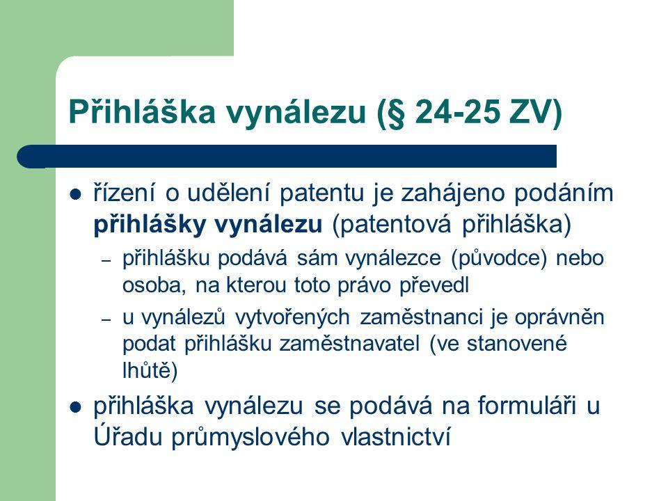Přihláška vynálezu (§ 24-25 ZV) řízení o udělení patentu je zahájeno podáním přihlášky vynálezu (patentová přihláška) – přihlášku podává sám vynálezce