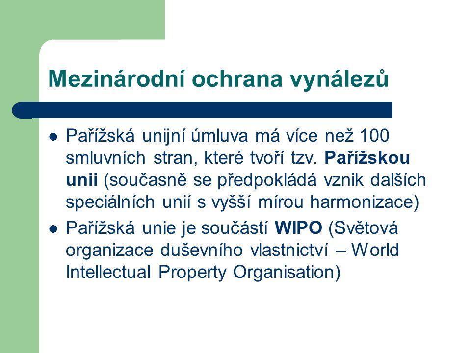 Mezinárodní ochrana vynálezů Pařížská unijní úmluva má více než 100 smluvních stran, které tvoří tzv. Pařížskou unii (současně se předpokládá vznik da