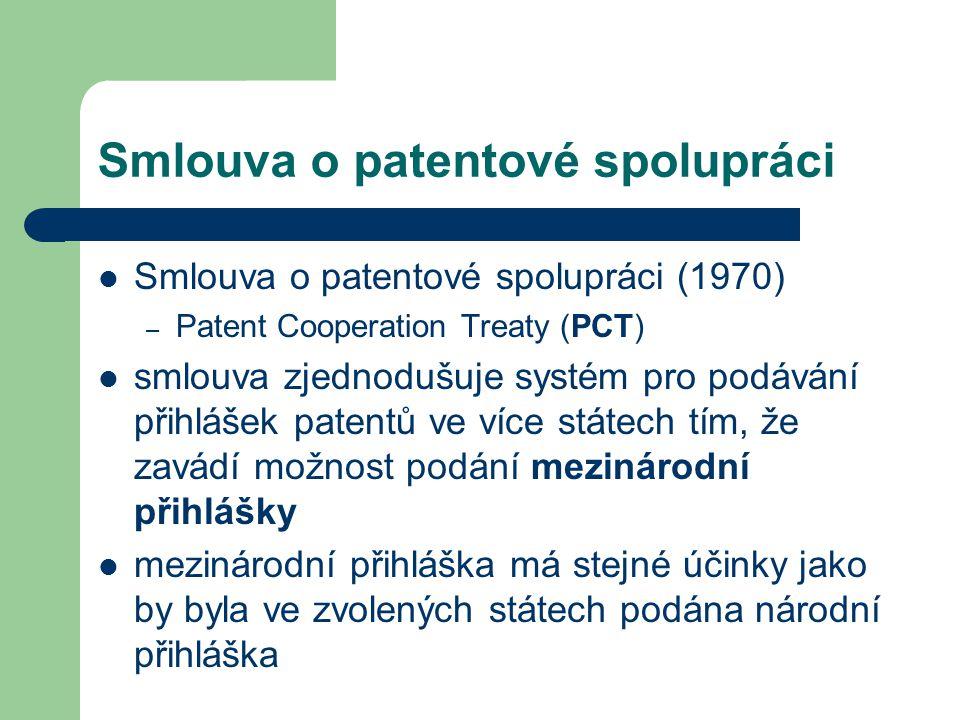 Smlouva o patentové spolupráci Smlouva o patentové spolupráci (1970) – Patent Cooperation Treaty (PCT) smlouva zjednodušuje systém pro podávání přihlá