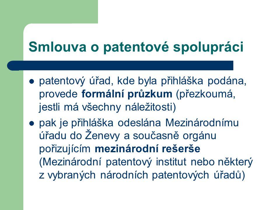 Smlouva o patentové spolupráci patentový úřad, kde byla přihláška podána, provede formální průzkum (přezkoumá, jestli má všechny náležitosti) pak je p