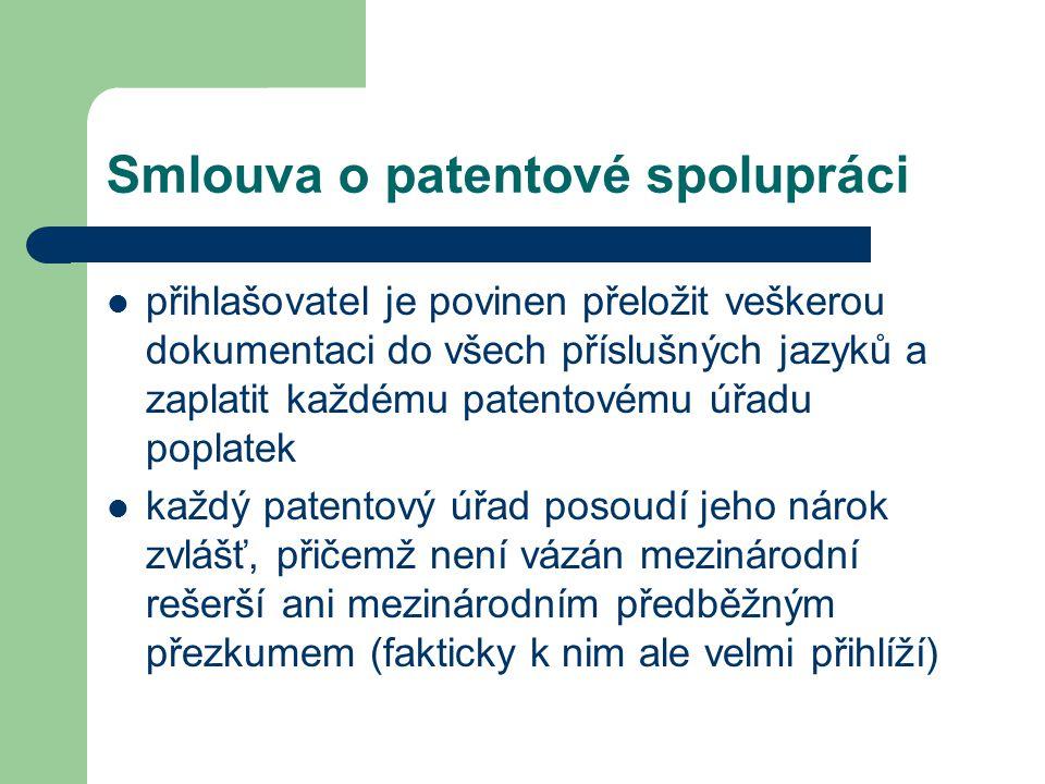 Smlouva o patentové spolupráci přihlašovatel je povinen přeložit veškerou dokumentaci do všech příslušných jazyků a zaplatit každému patentovému úřadu