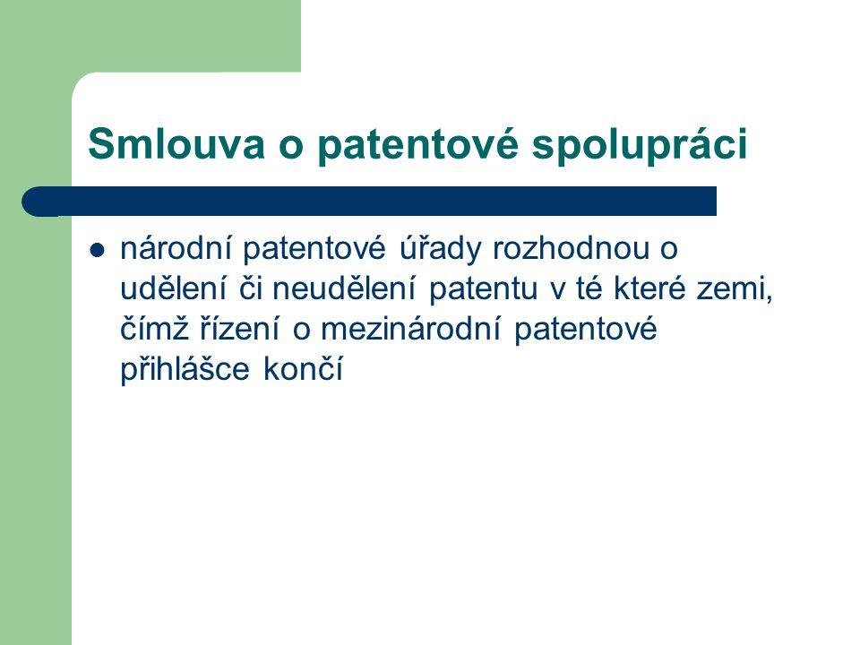 Smlouva o patentové spolupráci národní patentové úřady rozhodnou o udělení či neudělení patentu v té které zemi, čímž řízení o mezinárodní patentové p