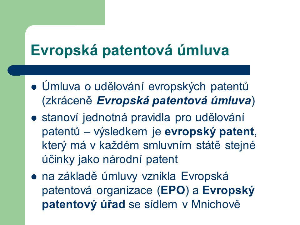 Evropská patentová úmluva Úmluva o udělování evropských patentů (zkráceně Evropská patentová úmluva) stanoví jednotná pravidla pro udělování patentů –