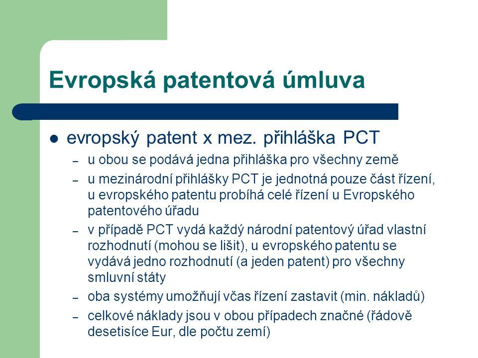 Evropská patentová úmluva evropský patent x mez. přihláška PCT – u obou se podává jedna přihláška pro všechny země – u mezinárodní přihlášky PCT je je