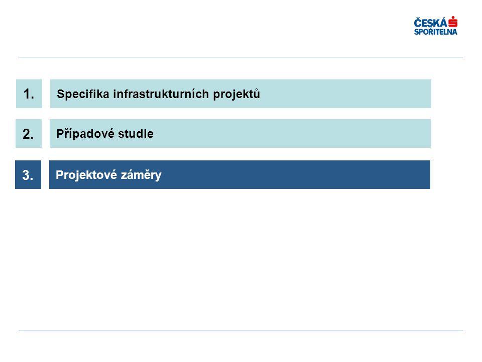 Specifika infrastrukturních projektů 1. Projektové záměry 3. Případové studie 2.