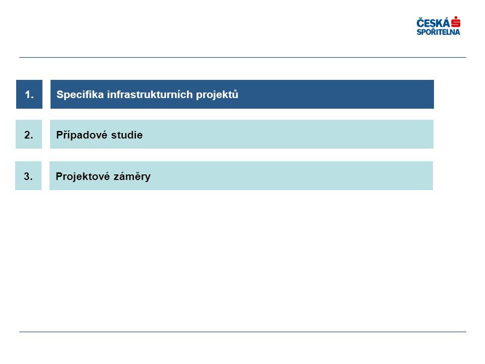 Specifika infrastrukturních projektů1. Projektové záměry3. Případové studie2.
