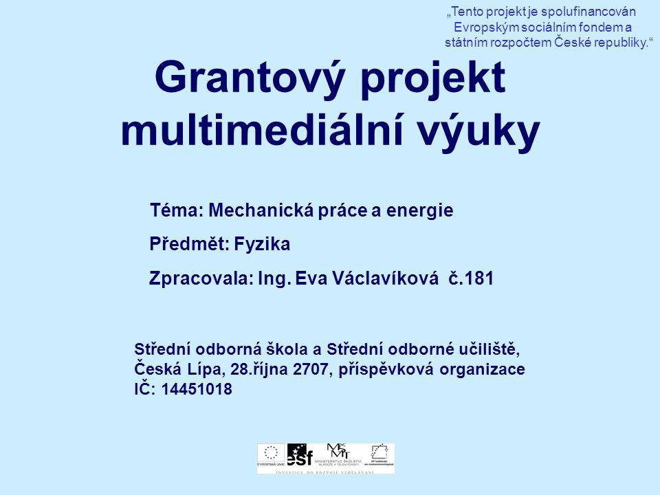 Grantový projekt multimediální výuky Střední odborná škola a Střední odborné učiliště, Česká Lípa, 28.října 2707, příspěvková organizace IČ: 14451018
