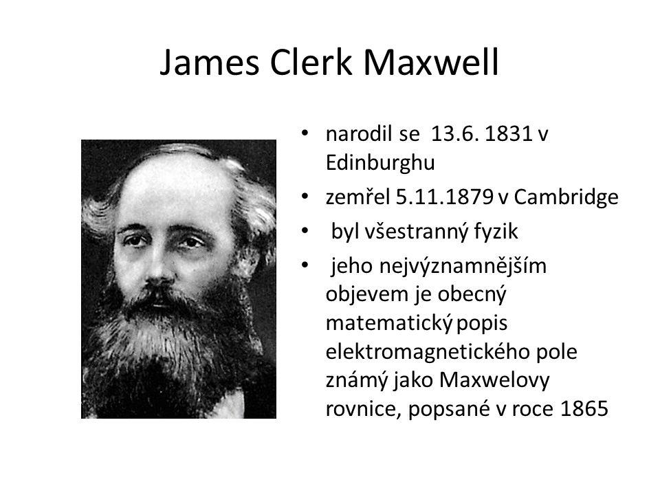 James Clerk Maxwell narodil se 13.6.