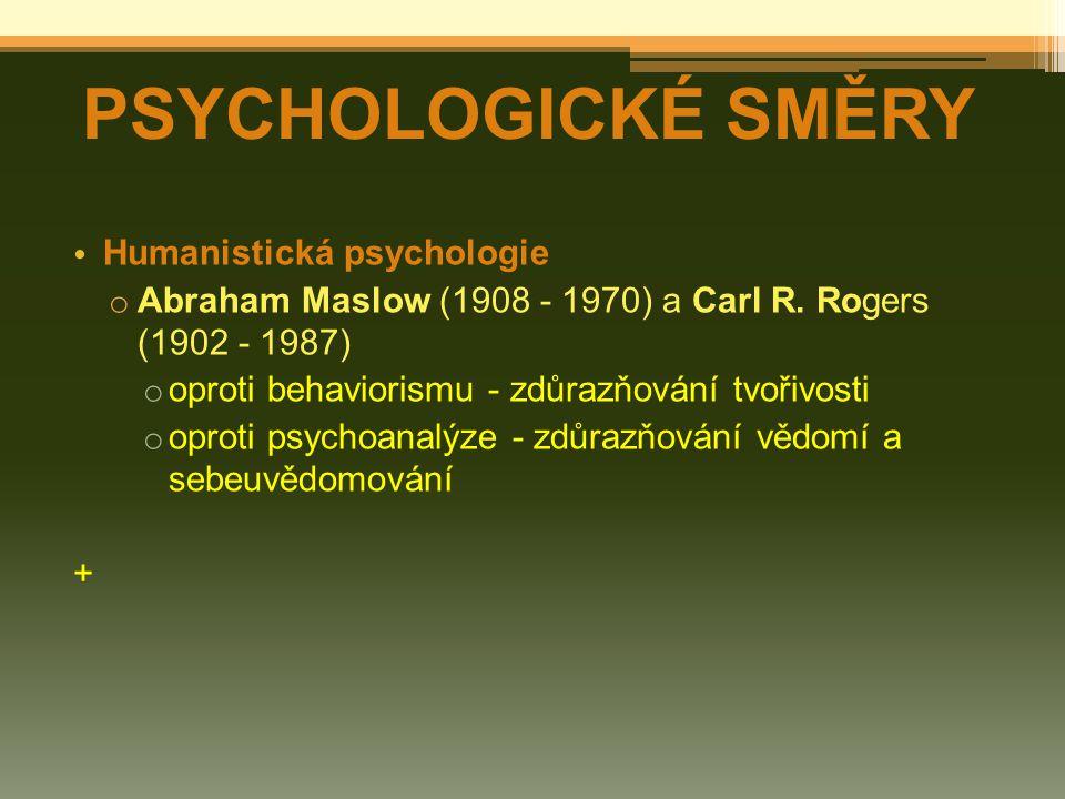 Humanistická psychologie o Abraham Maslow (1908 - 1970) a Carl R.