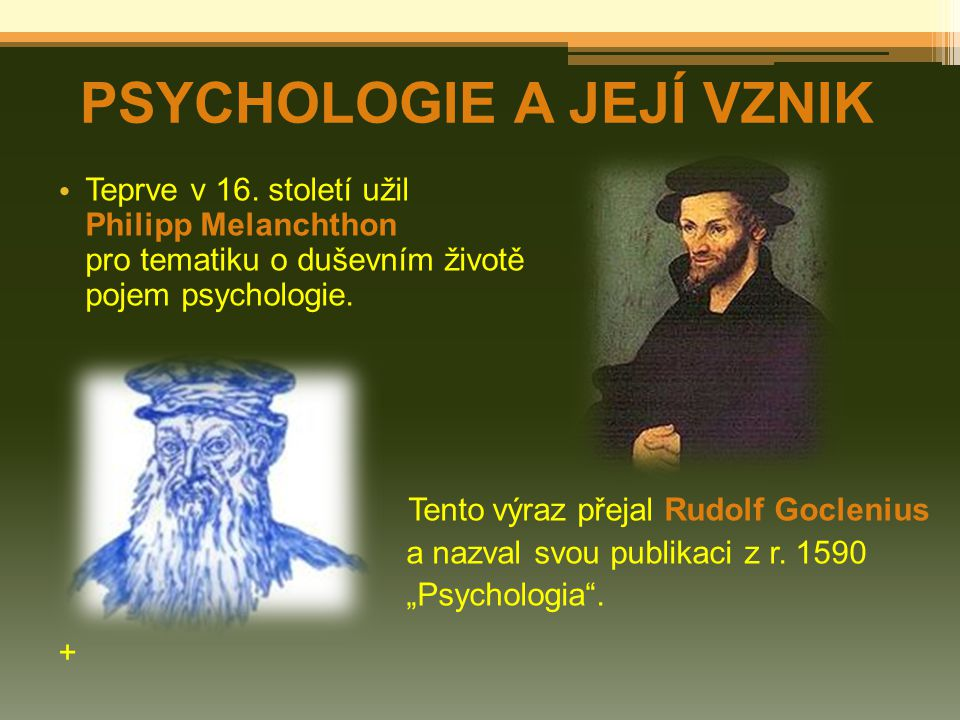 Psychoanalýza o Sigmund Freud (1856 - 1939) o zkoumá vztah mezi minulými zkušenostmi člověka a jeho současnými problémy (upozorňuje tím na vliv nevědomí na chování člověka) o podle Freuda je člověk vystaven pudům jako základním determinantám svého chování a to zejména pudu sexuálnímu a agresivnímu o nevědomí má vliv na naše chování - mezi důležité ukazatele nevědomých procesů patří sen, vtip a tzv.