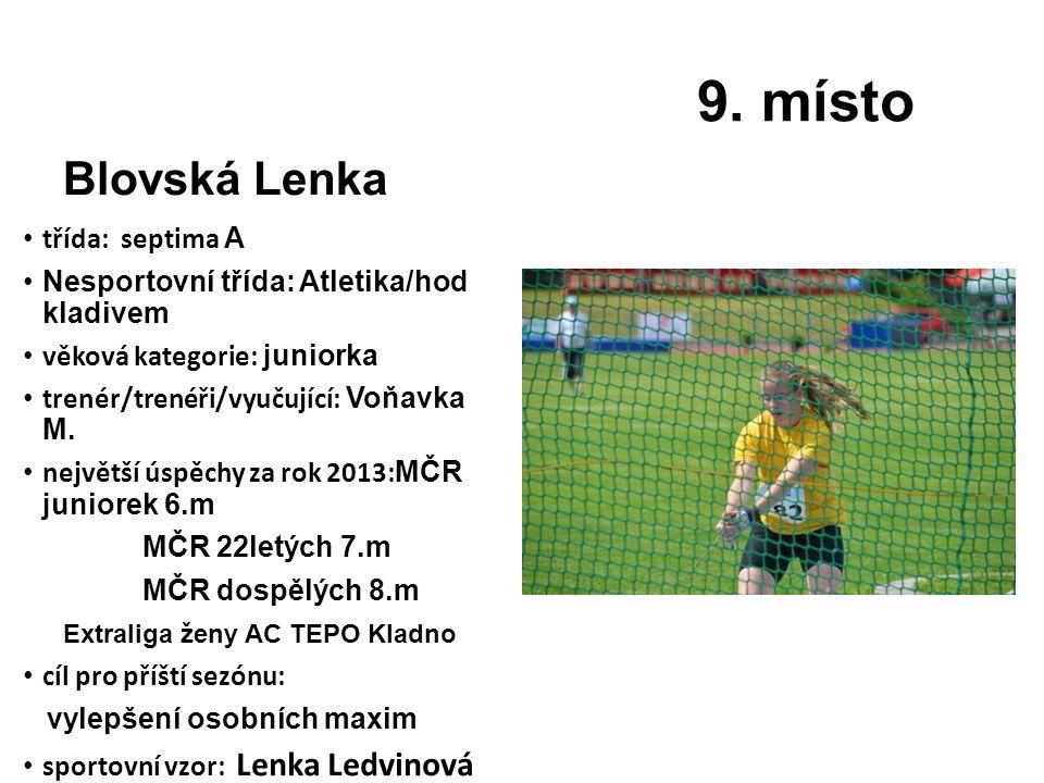 Blovská Lenka třída: septima A Nesportovní třída: Atletika/hod kladivem věková kategorie: juniorka trenér/trenéři/vyučující: Voňavka M.
