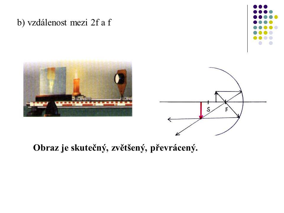 Obraz v kulovém zrcadle 1.Vlastnosti obrazu, který vzniká v dutém zrcadle závisí na vzdálenosti předmětu od zrcadla. a) vzdálenost větší než 2f Obraz