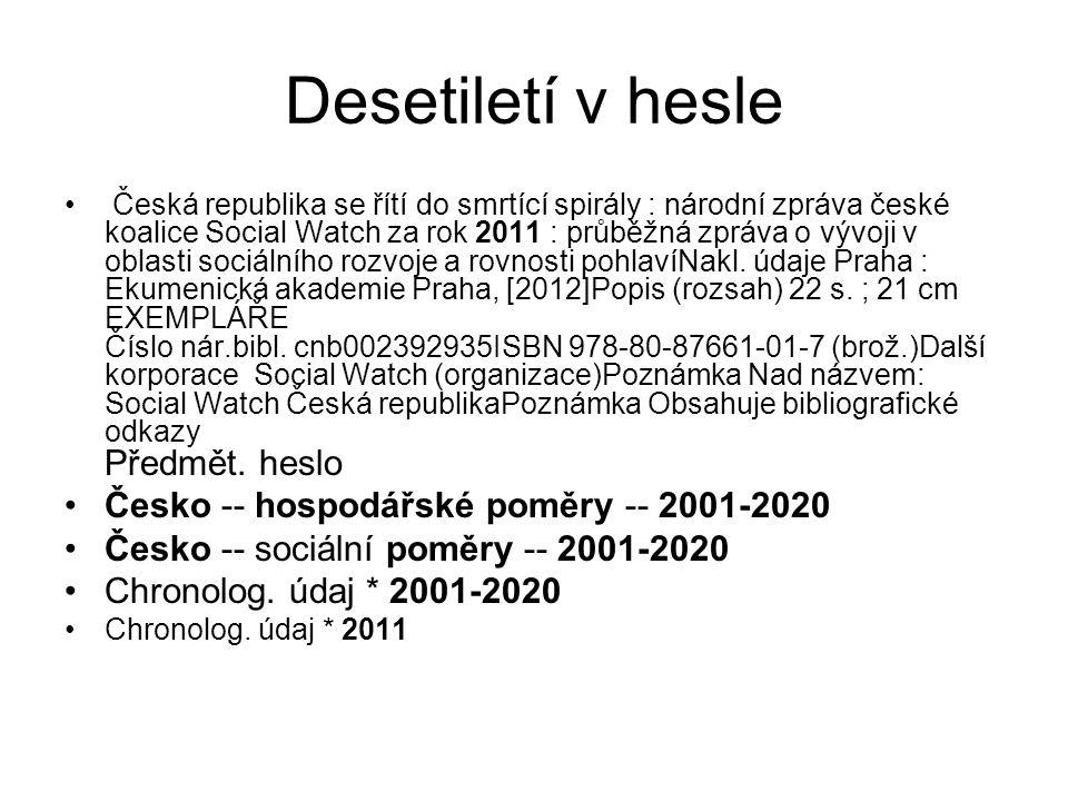 Desetiletí v hesle Česká republika se řítí do smrtící spirály : národní zpráva české koalice Social Watch za rok 2011 : průběžná zpráva o vývoji v obl