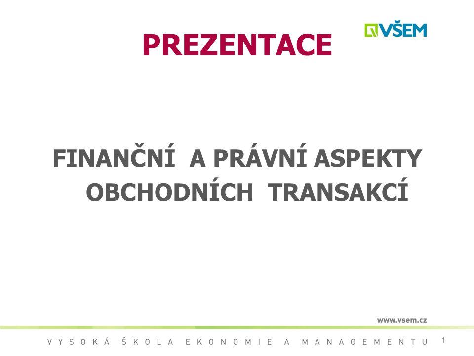82 Zajišťovací instrumenty Druhy bankovních záruk platební záruka (zajišťující splnění závazků odběratele) neplatební záruky (zajišťující splnění závazků dodavatele) - záruka za nabídku (bid bond, vadium) (jistota do soutěže) - akontační záruka (advance payment guarantee) (za vrácení platby předem) - kauční záruka (performance bond) (zajištění splnění smlouvy) - záruka za zádržné (retention guarantee) FINANČNÍ A PRÁVNÍ ASPEKTY OBCHODNÍCH TRANSAKCÍ