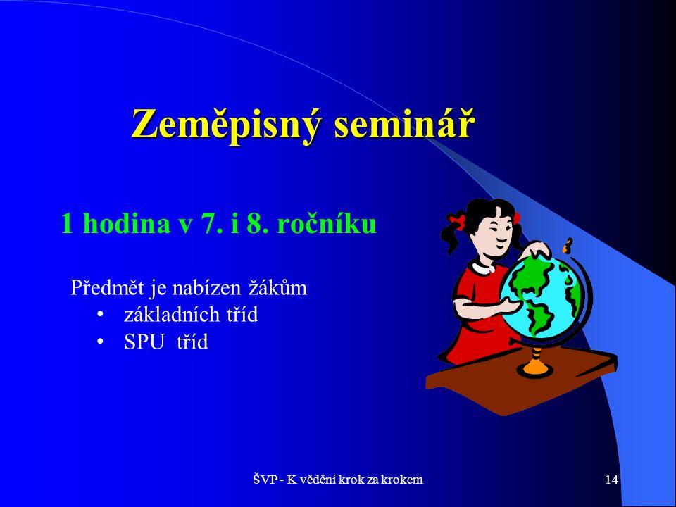 ŠVP - K vědění krok za krokem14 Zeměpisný seminář 1 hodina v 7.