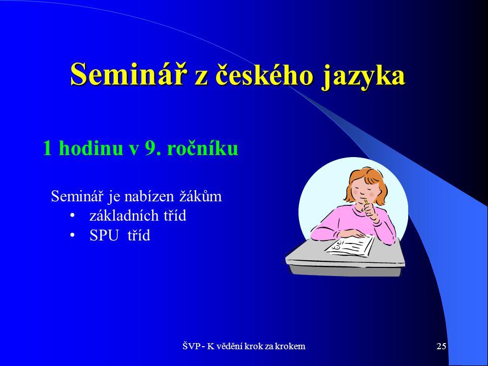 ŠVP - K vědění krok za krokem25 Seminář z českého jazyka 1 hodinu v 9.