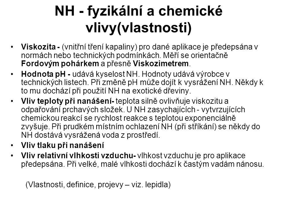 NH - fyzikální a chemické vlivy(vlastnosti) Viskozita - (vnitřní tření kapaliny) pro dané aplikace je předepsána v normách nebo technických podmínkách
