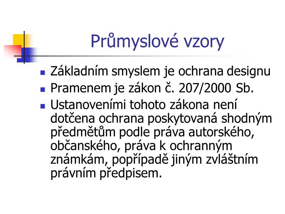 Průmyslové vzory Základním smyslem je ochrana designu Pramenem je zákon č.